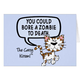 You could bore a zombie to death card