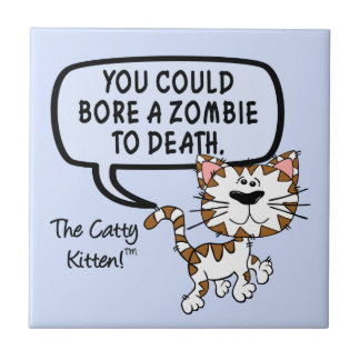 You could bore a zombie to death ceramic tile