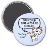 You could bore a zombie to death magnet