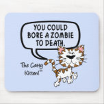 You could bore a zombie to death mouse pad