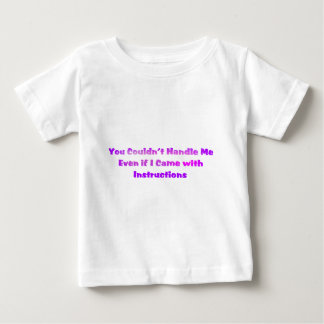 You Couldn't Handle Me T Shirt