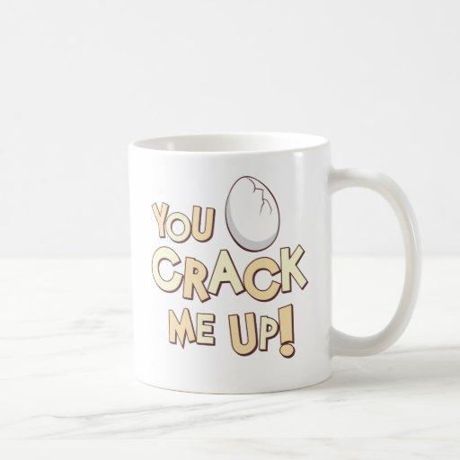 You Crack Me Up! Coffee Mug