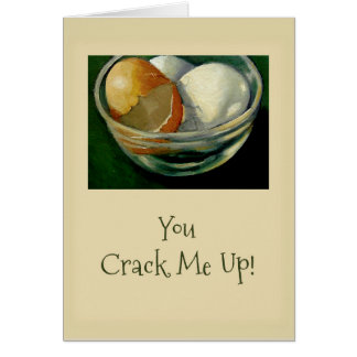You Crack Me Up! Cracked Eggs, Thanks for Laughter Card