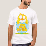 you crack me up funny cracked chick bird T-Shirt
