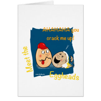 You Crack me up! Funny Eggheads Cartoons Card