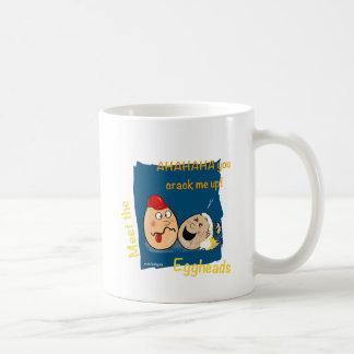 You Crack me up! Funny Eggheads Cartoons Coffee Mugs