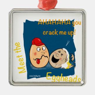 You Crack me up! Funny Eggheads Cartoons Square Metal Christmas Ornament