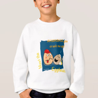 You Crack me up! Funny Eggheads Cartoons Sweatshirt