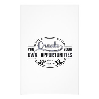 you create your own opportunities stationery design