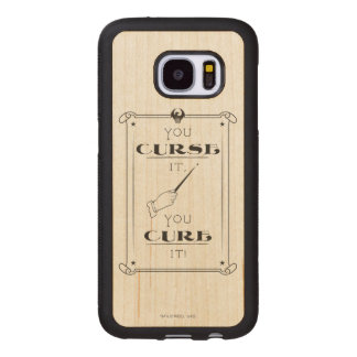 You Curse It, You Cure It Wood Samsung Galaxy S7 Case