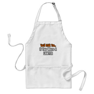 You d Drink Too Lawyer Apron