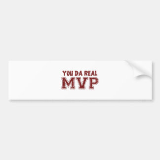 You Da Real MVP Bumper Sticker