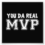 You Da Real MVP Photo Print