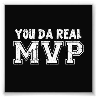 You Da Real MVP Photographic Print