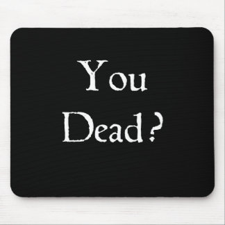 You Dead Mouse Pad