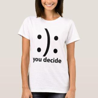 You Decide Shirt