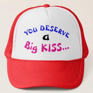 You Deserve a Big Kiss Trucker Hat