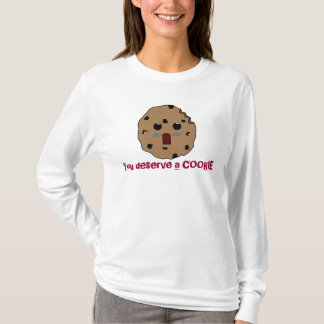 You deserve a cookie hoodie! T-Shirt