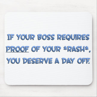 You deserve a day off Standard Mouse Pad
