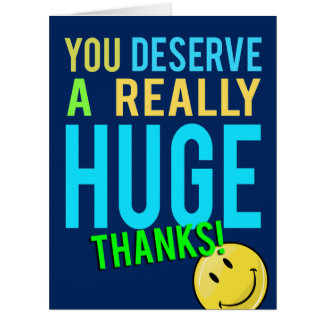 You Deserve A Huge Thanks Giant Thank You Card