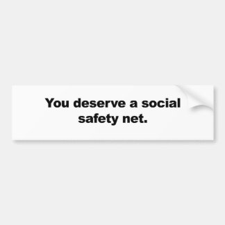 You deserve a social safety net bumper sticker