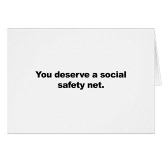 You deserve a social safety net card