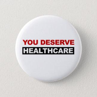 You Deserve Healthcare Button