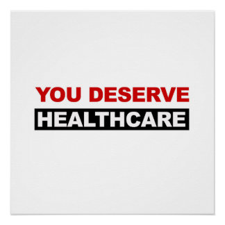 You Deserve Healthcare Poster