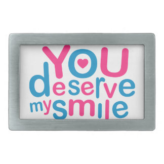 You Deserve My Smile Typographic Design Love Quote Belt Buckle