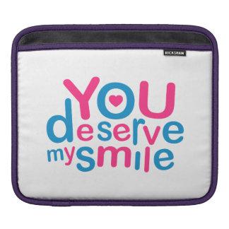 You Deserve My Smile Typographic Design Love Quote iPad Sleeve