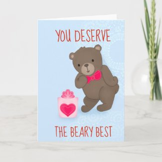 You Deserve the Beary Best Greeting Card