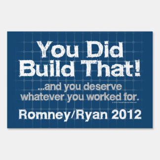 You Did Build That, Romney/Ryan Anti-Obama Lawn Sign