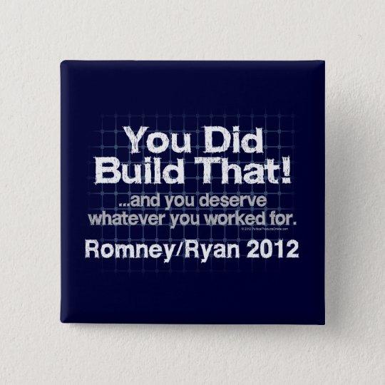 You Did Build That, Romney/Ryan Anti-Obama Pinback Button