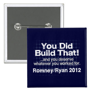You Did Build That, Romney/Ryan Anti-Obama Pinback Button