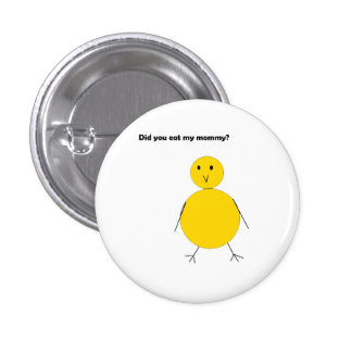 You Did eat my mommy? Veggie polluelos tristes Pin Redondo 2,5 Cm