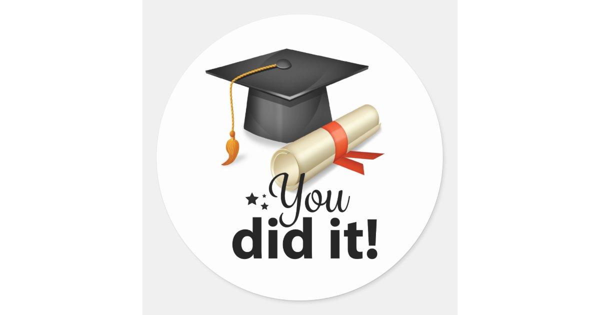 You Did It! Graduation Sticker | Zazzle.com