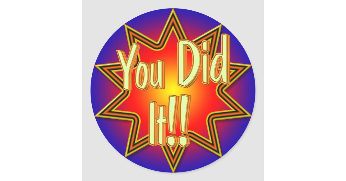 You Did It Sticker