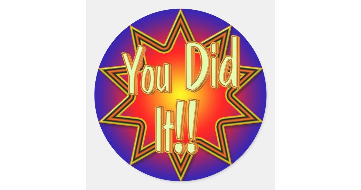 You Did It! Sticker | Zazzle