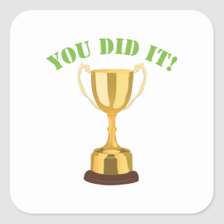 You Did It Square Sticker