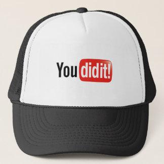 You did it! trucker hat