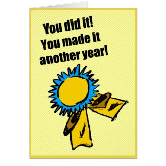 You did it. You made it another year. Or did you?
