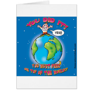 You did it! You must feel on top of the world Card