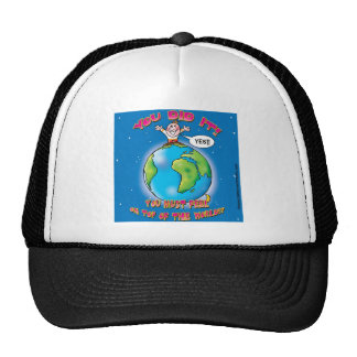You did it! You must feel on top of the world Trucker Hat