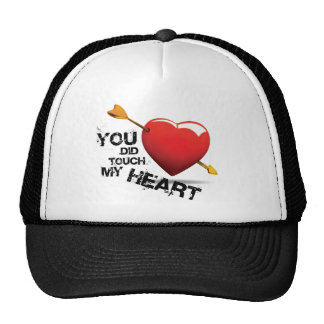 You did touch my Heart Trucker Hat