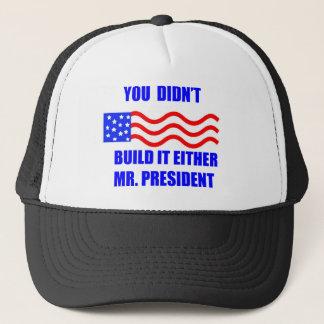 you didnt build it trucker hat