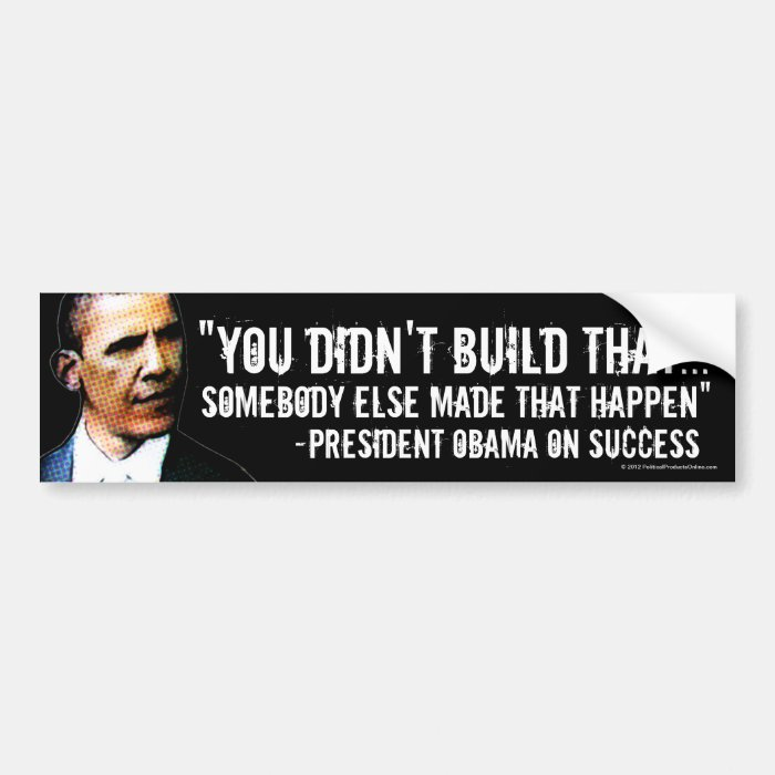 You Didn't Build That, Anti-Obama Decal Bumper Sticker