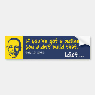 You Didn't Build That Business Car Bumper Sticker