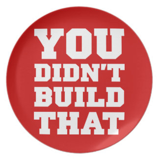 You Didn't Build That - Election 2012 Dinner Plate