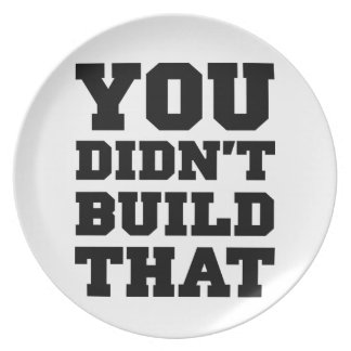 You Didn't Build That - Election 2012 Melamine Plate