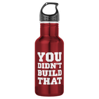 You Didn't Build That - Election 2012 Stainless Steel Water Bottle